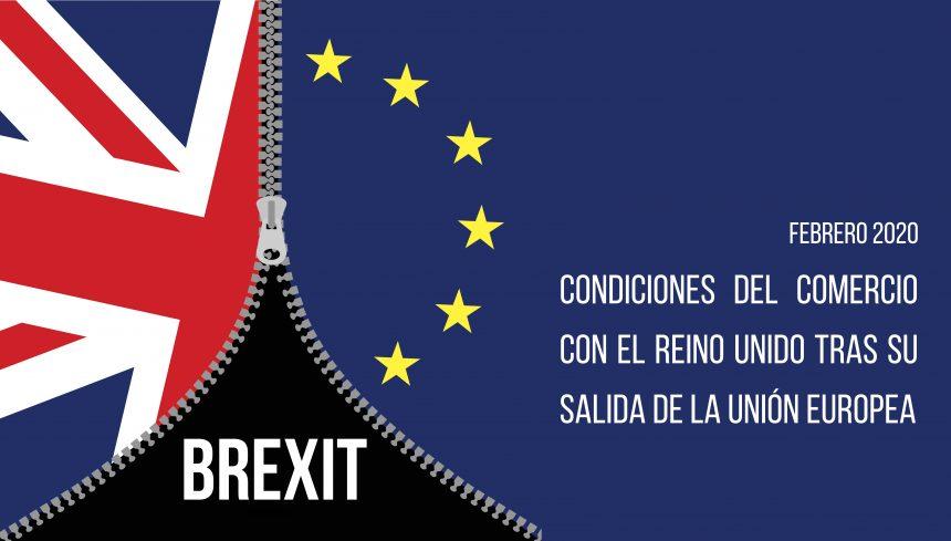 CONDICIONES DE COMERCIO CON EL REINO UNIDO TRAS SU SALIDA DE LA UNIÓN EUROPEA